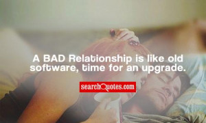 Ending A Bad Relationship Quotes