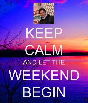 keep-calm-and-let-the-weekend-begin-4.png