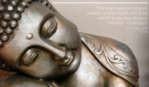 http://www.pics22.com/the-real-measure-of-your-wealth-buddhist-quote/
