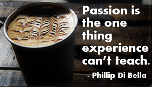 Passion is the one thing experience can't teach