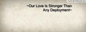 our love is stronger than any deployment~ , Pictures