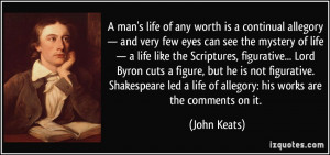 man's life of any worth is a continual allegory — and very few ...