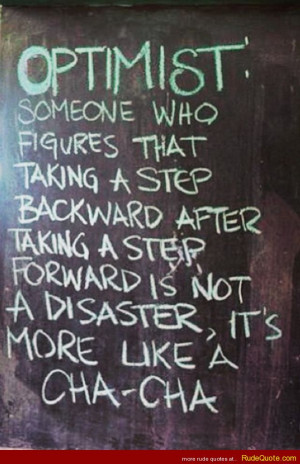 ... taking a step forward is not a disaster, it's more like a cha-cha