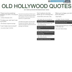 Old Hollywood Quotes.
