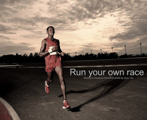 Run your own race.