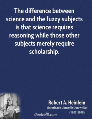 robert-a-heinlein-writer-the-difference-between-science-and-the-fuzzy ...