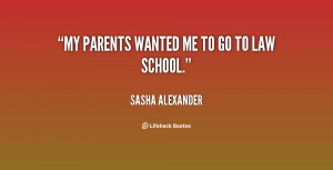 quote-Sasha-Alexander-my-parents-wanted-me-to-go-to-58838.png