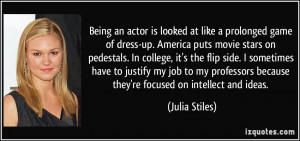 Being an actor is looked at like a prolonged game of dress-up. America ...