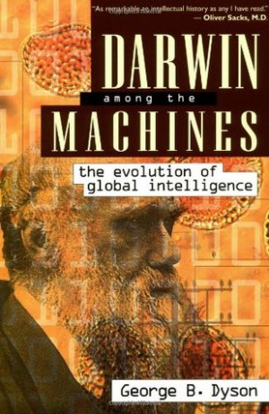 """Start by marking """"Darwin Among The Machines: The Evolution Of Global ..."""