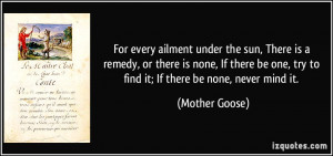 ... one, try to find it; If there be none, never mind it. - Mother Goose