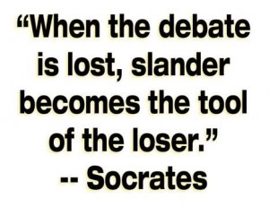 when the debate is lost quote socrates   When debate is lost...