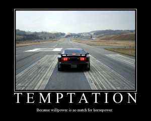 car humor funny joke temptation horsepower demotivational poster