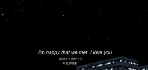 ... black and white, happy, i love you, manga, quotes, im glad i met you