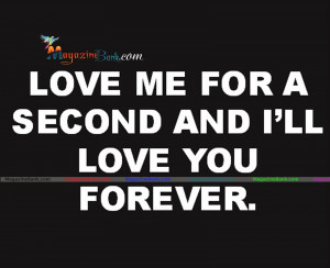 Love My Boyfriend Quotes For Him Love me for a second and i'll