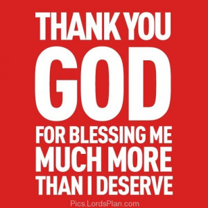 you Blessed me Abundantly, family blessing quotes, Jesus blessed me ...