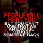 ... rapper, tyga, quotes, sayings, people hurt you, back ignorance, quotes