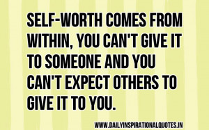 Self Worth Motivational Quotes http://pic2fly.com/Self-Worth+Quotes ...