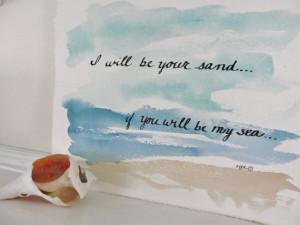 ... , Beach Scene, I will be your sand, Romantic Saying, 11 x 14