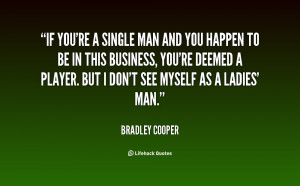 quote-Bradley-Cooper-if-youre-a-single-man-and-you-74722.png