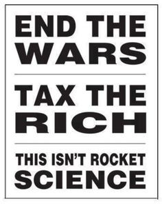 End the war tax the rich this isn't rocket science | Anonymous ART of ...