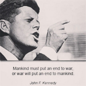 John F. Kennedy on mankind and wars.