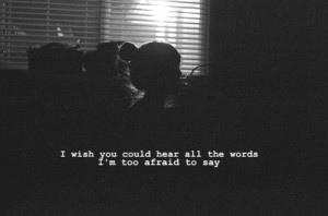 Wish #you could hear #everything I can't say. #I wish I could tell you ...