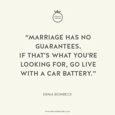 Erma Bombeck Wedding Quotes Quotesgram. Country Girlfriend Quotes. Fashion Quotes By Coco Chanel. Alice In Wonderland Quotes Gifts. Smile Quotes Rap. Cute Quotes Of The Day. Christian Quotes For Encouragement. Friendship Quotes Funny Short. Brighton Beach Memoirs Quotes Eugene
