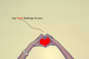 My Heart Belongs to You Love Quotes