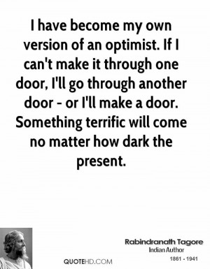 have become my own version of an optimist. If I can't make it ...