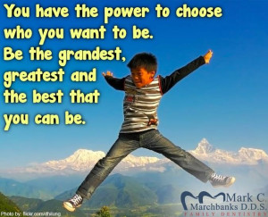 ... Quotes Tagged With: You have the power to choose who you want to be