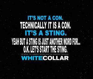 White Collar Its not a Con A STING by ENT2PRI9SE