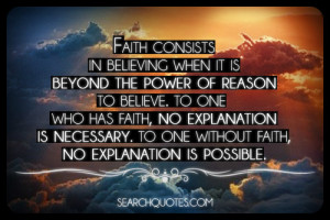 ... faith, no explanation is necessary. To one without faith, no