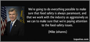 everything possible to make sure that food safety is always paramount ...