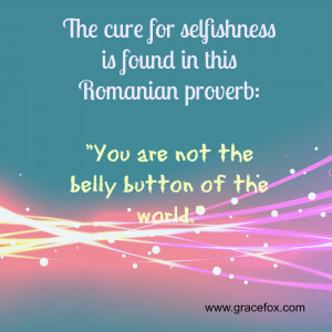 cure for selfishness