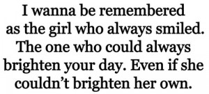 ... could always brighten your day even if she couldn t brighten her own