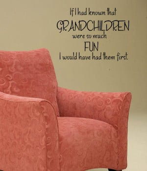 Back > Quotes For > Grandchildren Quotes And Sayings