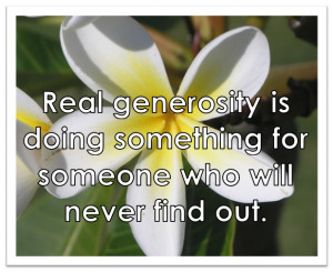 Generosity+quote+Real+generosity+is+doing+something+for+someone+who ...