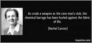 as the cave man's club, the chemical barrage has been hurled against ...