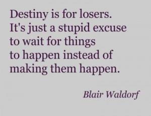 Blair Waldorf Quote on Destiny