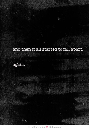 Day Quotes Fall Quotes Negativity Quotes Negative Quotes Falling Apart ...