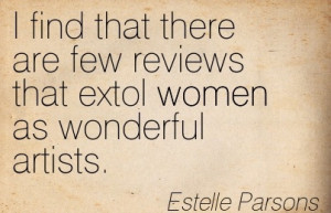 Famous Women Quote by Estelle Parsons~I find that there are few ...