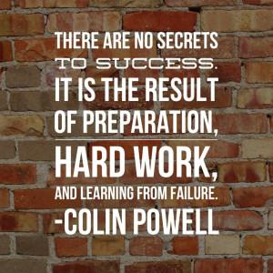 Colin Powell success quote, no secrets to success, Success quote
