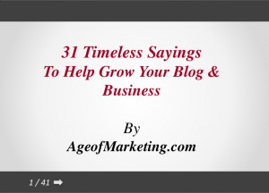 31 Timeless Sayings To Help You Grow Your Blog & Business