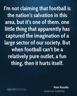 Pete Rozelle Imagination Quotes