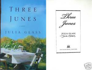 Julia Glass SIGNED Three Junes 1st 1st 1st Dust Jacket