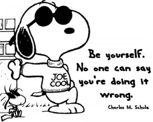 FunCartoon>> Be yourself! No one can ever say you are doing it wrong ...