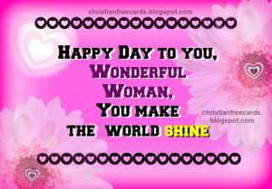 Happy Day, Wonderful Woman. happy women's day, happy birthday to woman ...