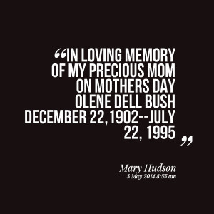 Quotes Picture: in loving memory of my precious mom on mothers day ...