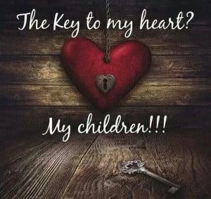 The key to my heart. . My children.