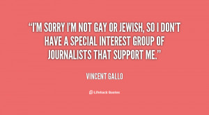 quote-Vincent-Gallo-im-sorry-im-not-gay-or-jewish-15380.png